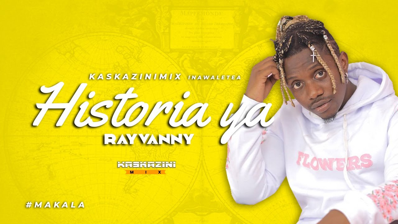 Download HISTORIA YA MAISHA RAYVANNY A-Z