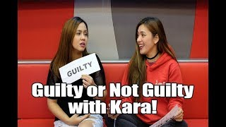 ANG GANDA SANA NI KARA KAYA LANG... (GUILTY OR NOT GUILTY WITH KARA)