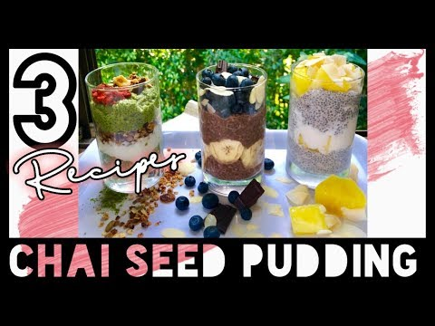 3 HEALTHY PRETTY YUMMY CHIA SEED PUDDING RECIPES! Fast and Simple