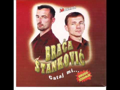 Braća Stanković  Zapjevajmo kume