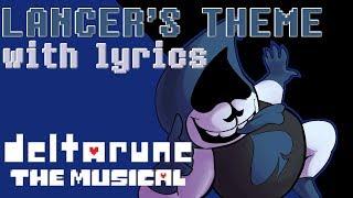 Lancer's Theme WITH LYRICS - deltarune THE MUSICAL IMSYWU