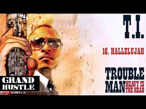 T.I. - Hallelujah [Official Audio]