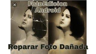Reparar Fotografía Dañada ( Android)