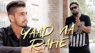 Yaad Na Rahe Lovely Sohu Amp; 5iveskilla Latest Punjabi S 2019