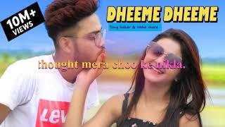 Dheeme Dheeme (english,hindi,urdu) lyrics Neha  |dheem dheem (Tony Kakkar ft.Neha Sharma )hiqa songs
