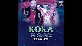Koka -(House Mix) DJ SARFRAZ
