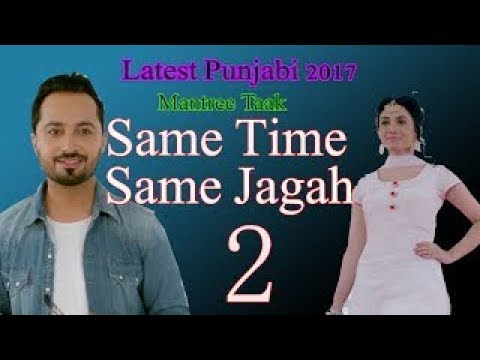 Same Time Same Jagah Returns || Sandeep Brar || Kulwinder Billa || New Punjabi Song 2017