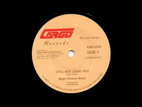 Nigel Stonier Band   Still Not Over You