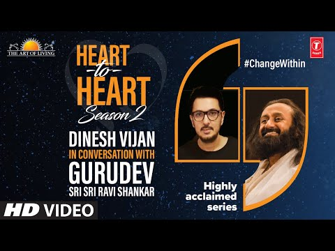 Dinesh Vijan In Conversation With Gurudev Sri Sri Ravi Shankar | Heart To Heart Season 2