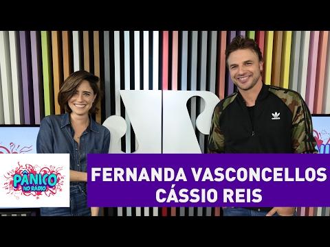 Fernanda Vasconcellos e Cássio Reis - Pânico - 03/02/17