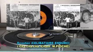 Célibataire Endurcis -Chant Manuela PIOCHE- Orchestre ESPERANZA-1965