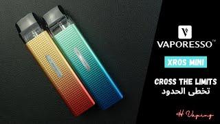Vaporesso XROS Mini تخطى الحدود