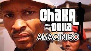 Chaka Dolla - Amaqiniso Official Music HD Video