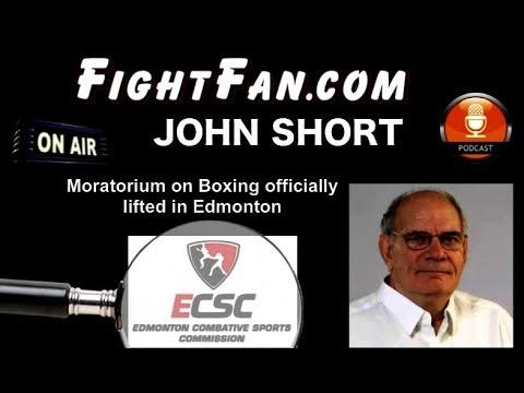 FightFan.com Radio: Boxing Reporter John Short on Edmonton lifting Moratorium on Pro Boxing