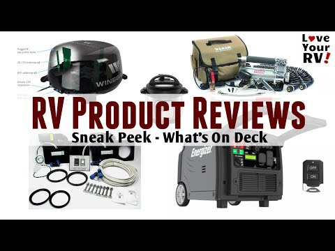 Love Your RV Product Reviews – Sneak Peek of What's on Deck