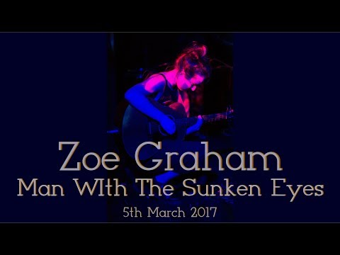 Zoe Graham  Man With The Sunken Eyes live
