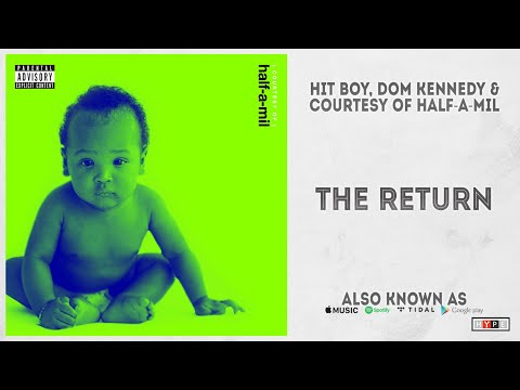 """Hit Boy & DOM KENNEDY - """"The Return"""" (Also Known As)"""