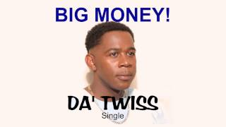 Big Money - Da Twiss