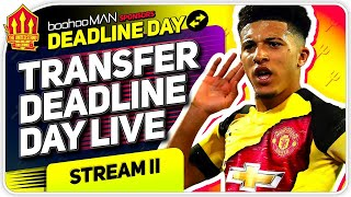 MAN UTD TRANSFER DEADLINE DAY! SANCHO, DEMBELE OR NOTHING? Stream II