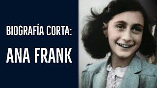 Ana Frank - Biografía corta y completa