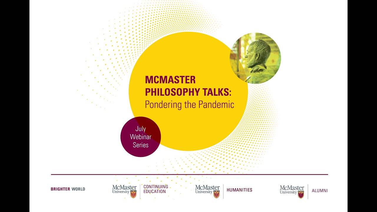 Image for McMaster Philosophy Talks: Week 3 - Pondering the Pandemic - #WeAreInThisTogether, Right? webinar