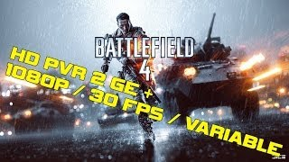 BATTLEFIELD 4 Gameplay w/ HD PVR 2 GE+ 1080p Max Settings Variable 14Mbps