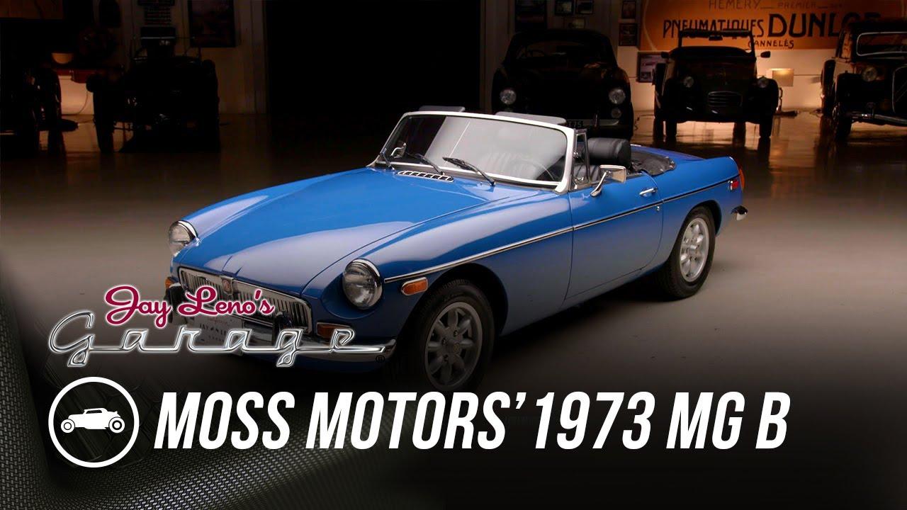 Moss Motors' 1973 MG B - Jay Leno's Garage