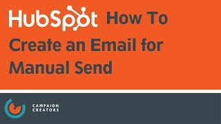 How to Create an Email for Manual Send I HubSpot How To