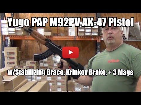 Overview: Yugo PAP M92PV AK-47 Pistol w/Stabilizing Brace + Extras