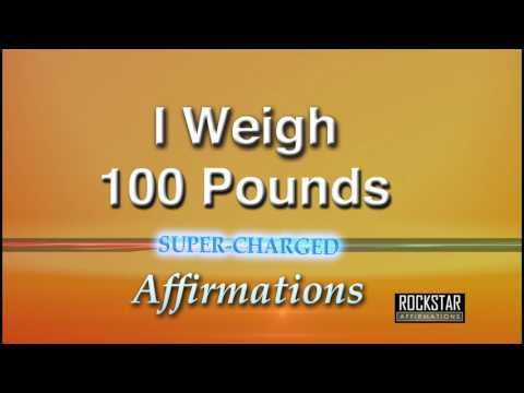 I Now Weigh 100 Pounds - Weight Loss - Super-Charged Affirmations