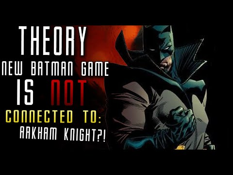 NEW Batman Game not Connected to Arkham Knight?! (THEORY)