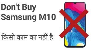 Should You buy Samsung Galaxy M10? Don't Buy Samsung M10 /Reasons not to buy
