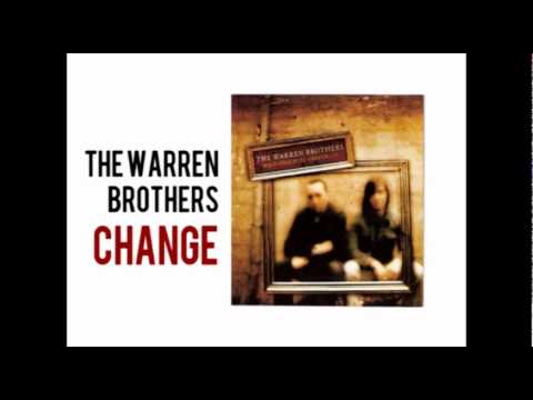 The Warren Brothers - Change