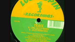 DJ Trace -  Lost Entity Remix 1995