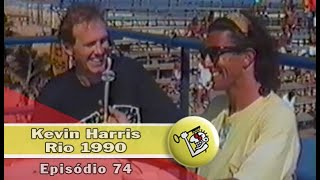 Ep74 Kevin Harris Rio 1990 | Chave Mestra Videos