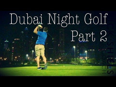 Dubai Night Golf, Faldo Course Part 2