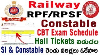Railway RPF RPSF Constable CBT Exam Dates Schedule Groups Wise Hall tickets Admit cards telugu 2018