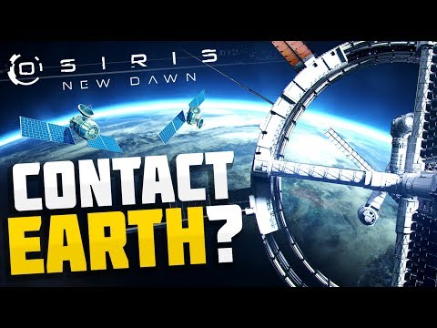 Osiris New Dawn - WE'RE GOING TO CONTACT EARTH! New Missions!- Osiris New Dawn Beta Gameplay