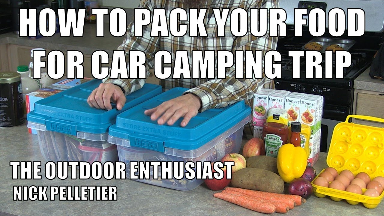 How To Pack Your Food For Car Camping Trip - YouTube