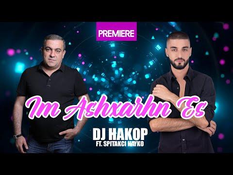 DJ Hakop Ft. Spitakci Hayko - Im Ashxarhn Es (Official Audio) 2020