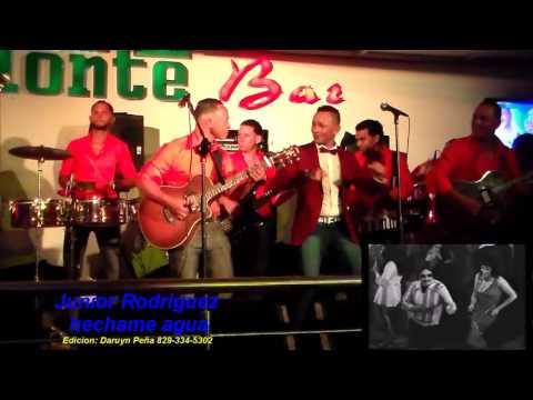 Junior Rodriguez- Hechame Agua