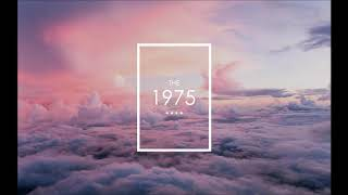 The 1975 - Its Not Living (If It's Not With You) (Slow)