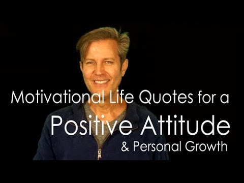 Motivational Life Quotes Video Best Self Help Tips For Positive Attitude Life Youtube