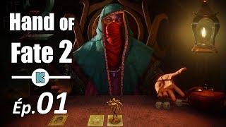 [FR] HAND OF FATE 2 gameplay découverte - ép 1 - Retour du mix de cartes, action/RPG et aventure !