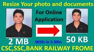 How To Resize Photo Signature And Other Document For SSC Vyapam And Railway Online Application