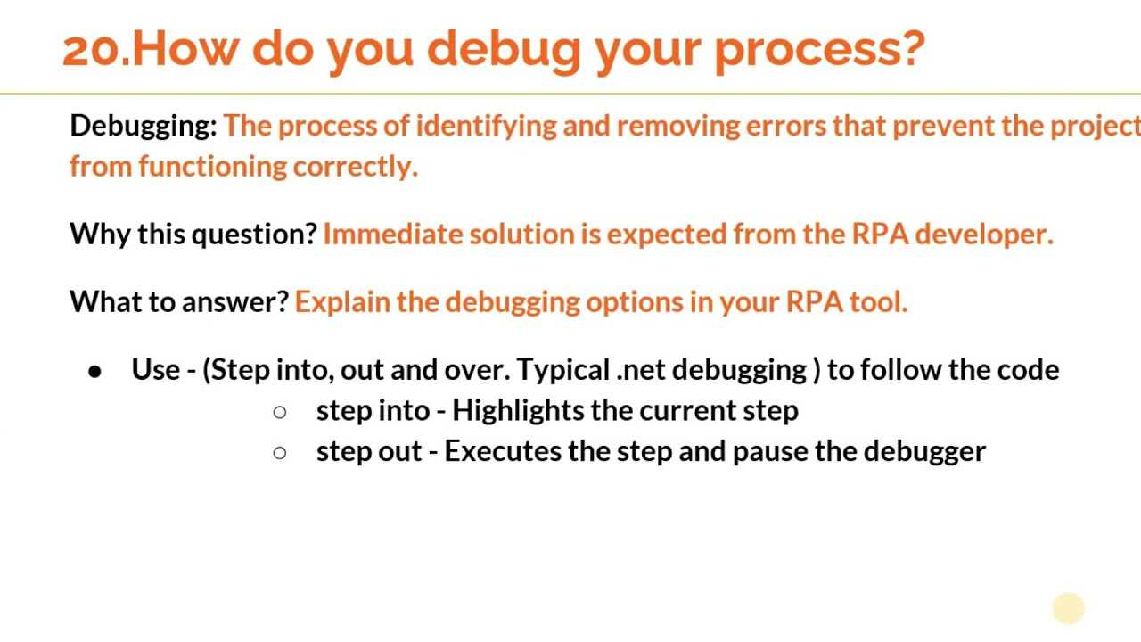 """Interview question: """"How do you debug your RPA process """"?"""