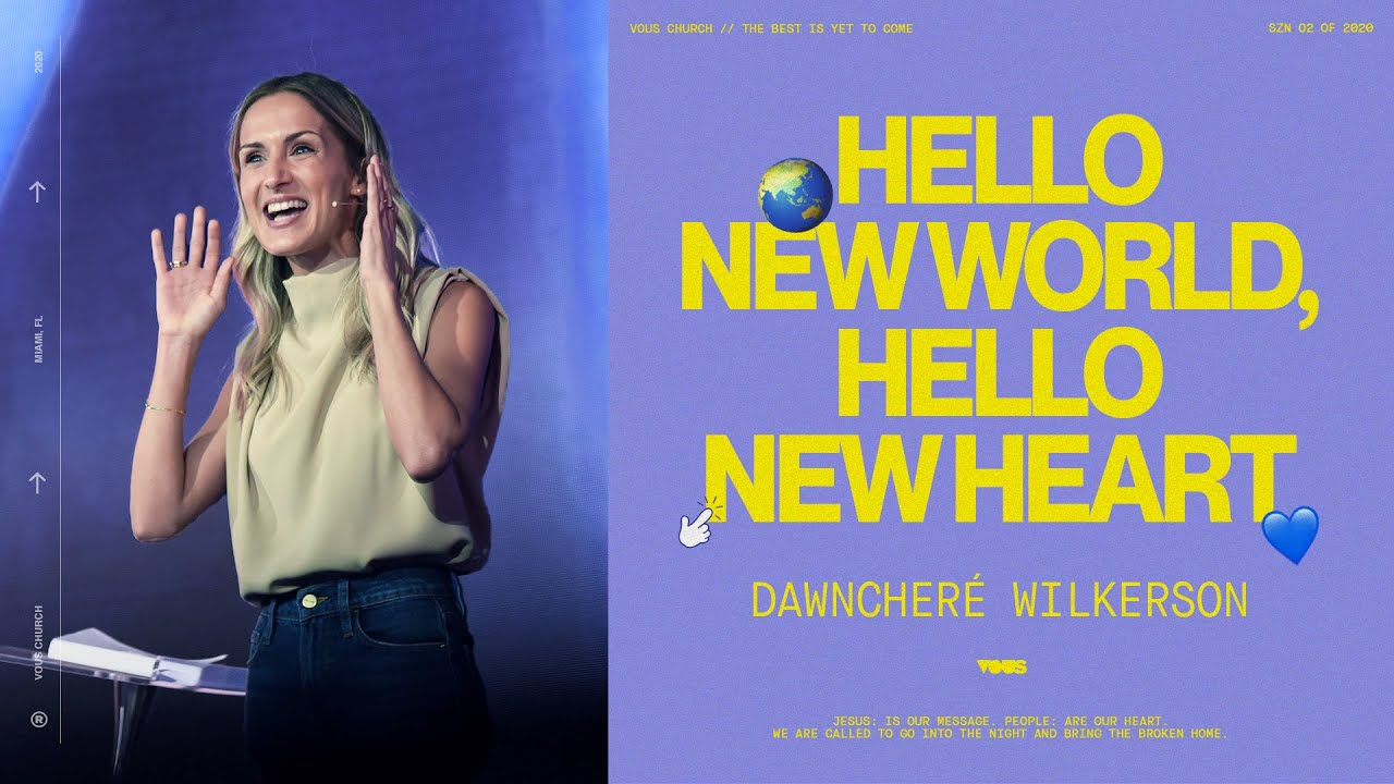 DawnCheré Wilkerson — Hello, New World. Hello, New Heart