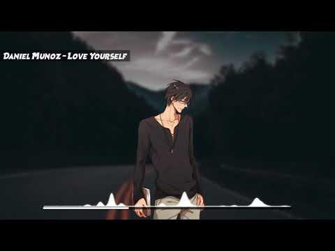 Nightcore - Love Yourself [Daniel Muñoz]