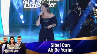 Sibel Can - Ah Be Yarim