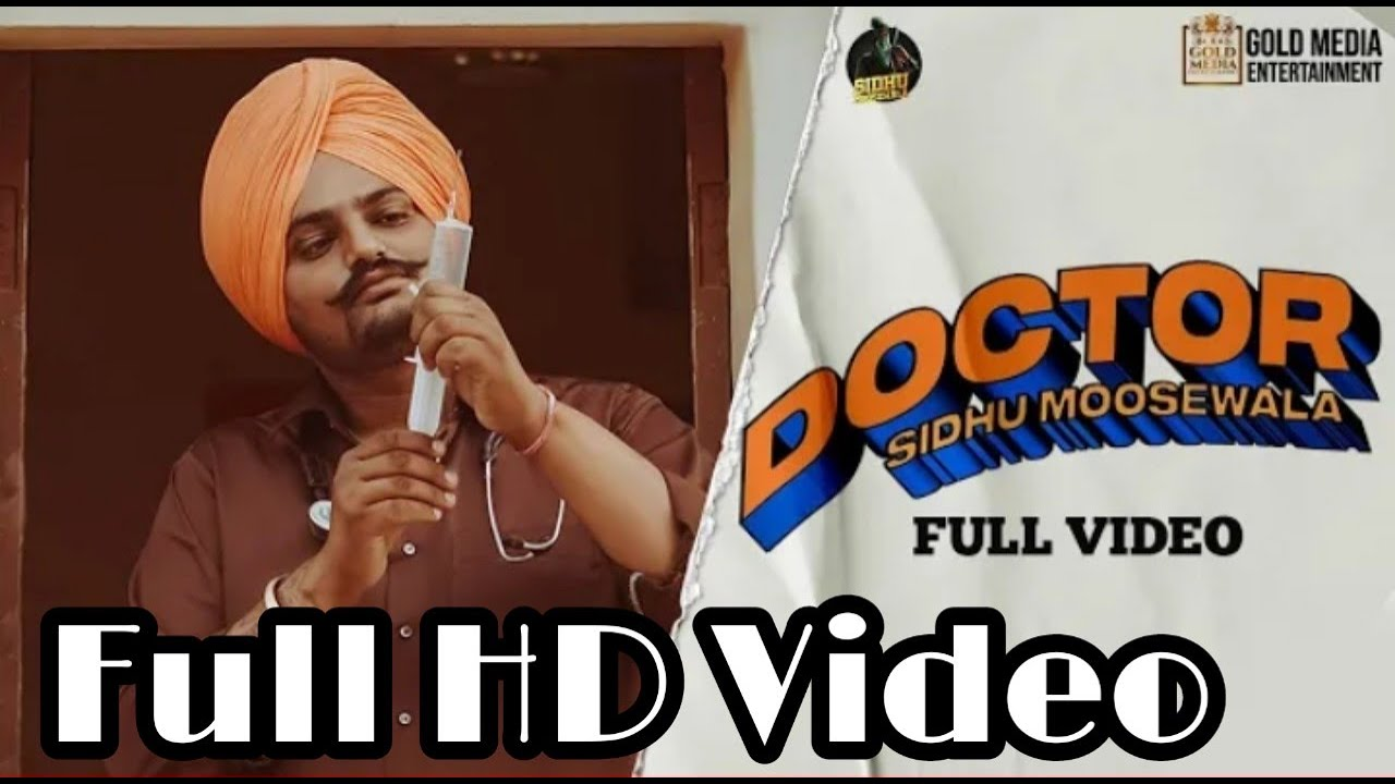 DOCTOR: Full Video Song || Doctor New Song By Sidhu Moose Wala Feat. Hunny Singh, Punjabi Songs